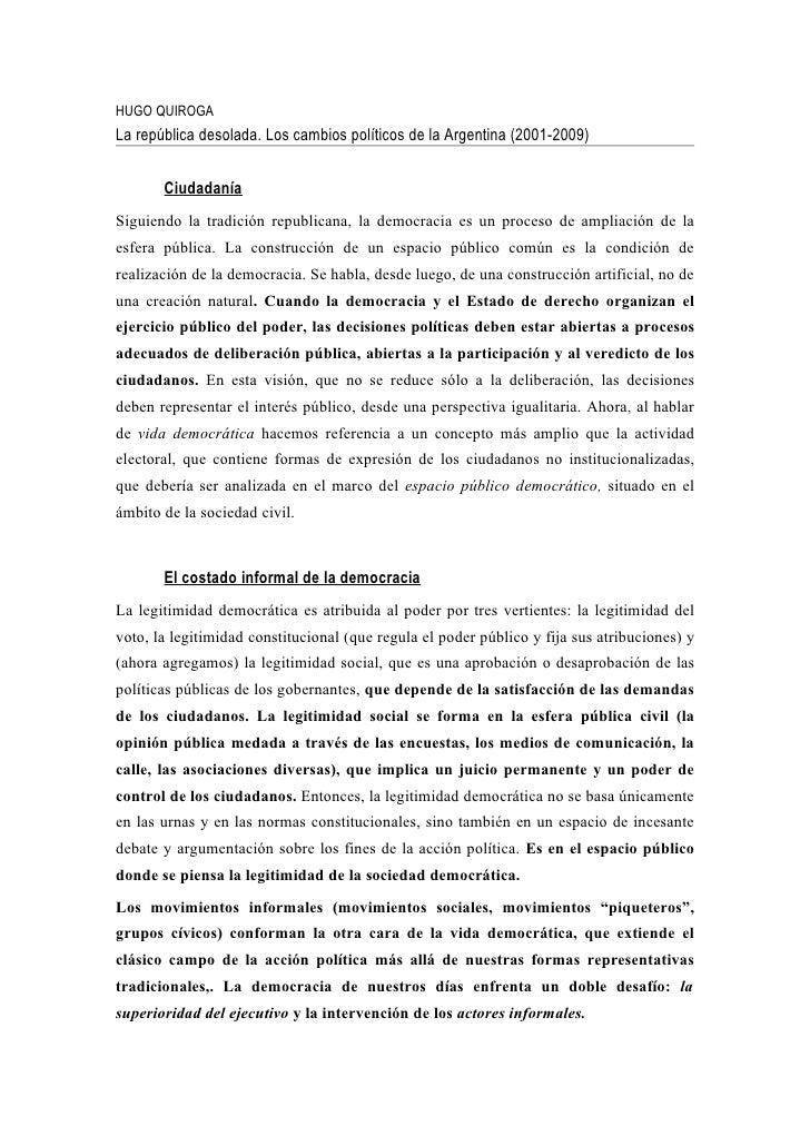 HUGO QUIROGALa república desolada. Los cambios políticos de la Argentina (2001-2009)       CiudadaníaSiguiendo la tradició...