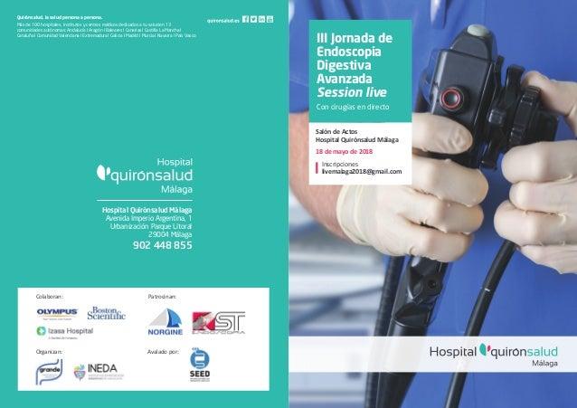 III Jornada de Endoscopia Digestiva Avanzada Session live Con cirug�as en directo Hospital Quir�nsalud M�laga Avenida Impe...