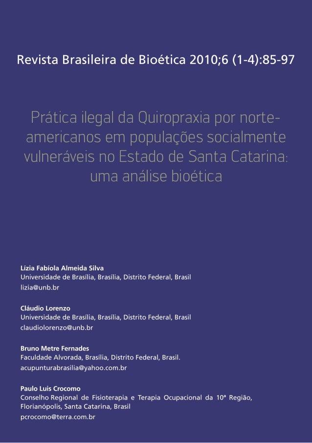 Prática ilegal da Quiropraxia por norte- americanos em populações socialmente vulneráveis no Estado de Santa Catarina: uma...