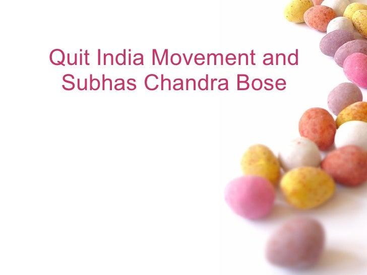 Quit India Movement and Subhas Chandra Bose