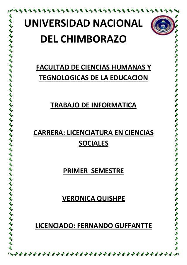 UNIVERSIDAD NACIONAL DEL CHIMBORAZO FACULTAD DE CIENCIAS HUMANAS Y TEGNOLOGICAS DE LA EDUCACION  TRABAJO DE INFORMATICA  C...