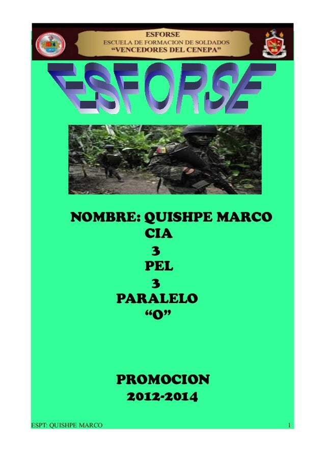 "ESFORSE NOMBRE: QUISHPE MARCO CIA 3 PEL 3 PARALELO ""O"" PROMOCION 2012-2014 ESPT: QUISHPE MARCO 1"