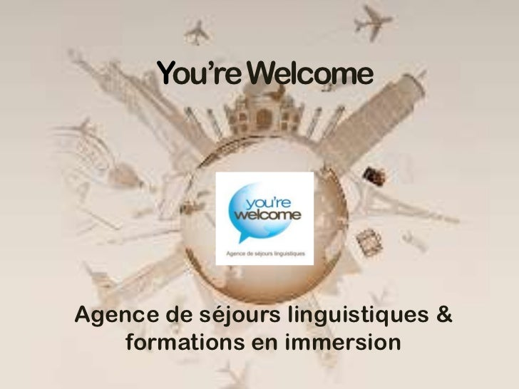 You're WelcomeAgence de séjours linguistiques &    formations en immersion