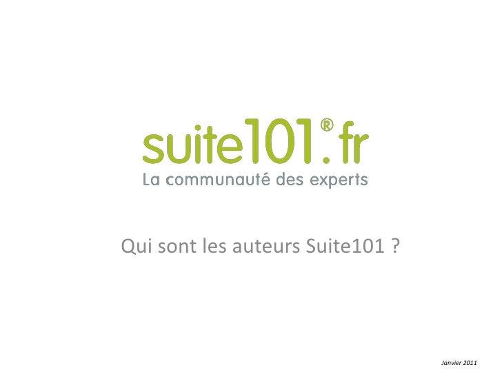 Qui sont les auteurs Suite101 ?<br />Janvier 2011<br />