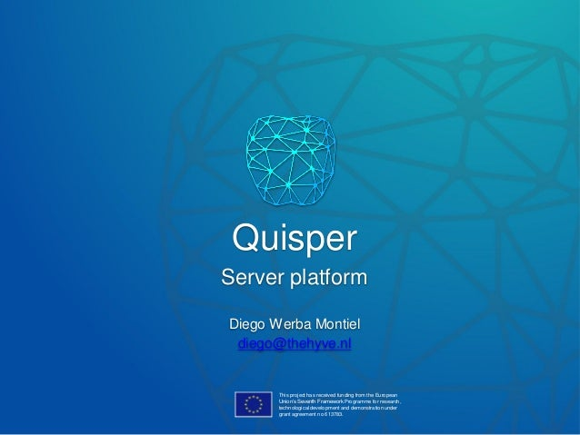 Server platform This project has received funding from the European Union's Seventh Framework Programme for research, tech...