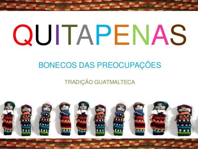 QUITAPENAS BONECOS DAS PREOCUPA��ES TRADI��O GUATMALTECA