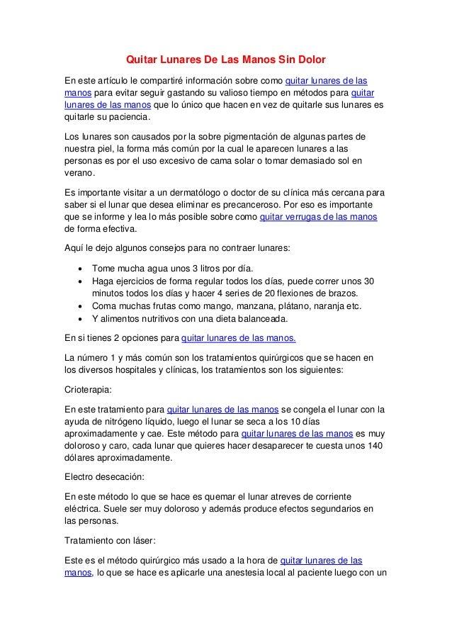 Quitar Lunares De Las Manos Sin DolorEn este artículo le compartiré información sobre como quitar lunares de lasmanos para...