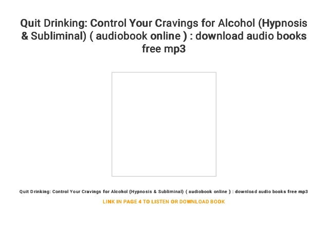 Quit Drinking: Control Your Cravings for Alcohol (Hypnosis