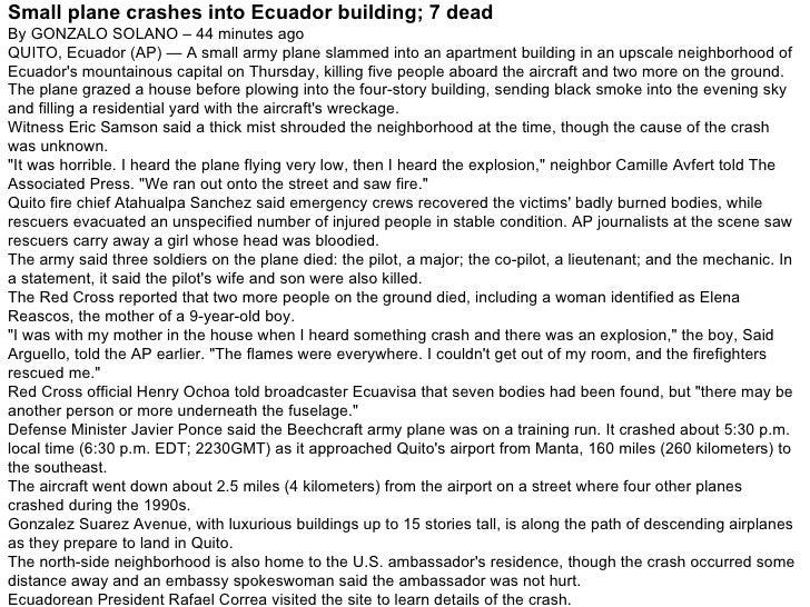 Small plane crashes into Ecuador building; 7 dead By GONZALO SOLANO – 44 minutes ago  QUITO, Ecuador (AP) — A small army p...