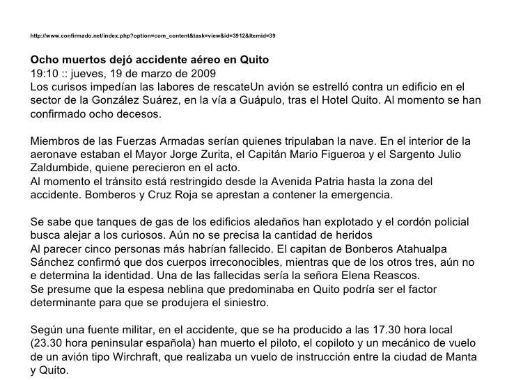 http://www.confirmado.net/index.php?option=com_content&task=view&id=3912&Itemid=39 Ocho muertos dejó accidente aéreo en Qu...