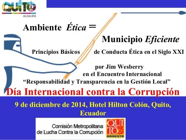 Ambiente Ética = Municipio Eficiente Principios Básicos de Conducta Ética en el Siglo XXI por Jim Wesberry en el Encuent...