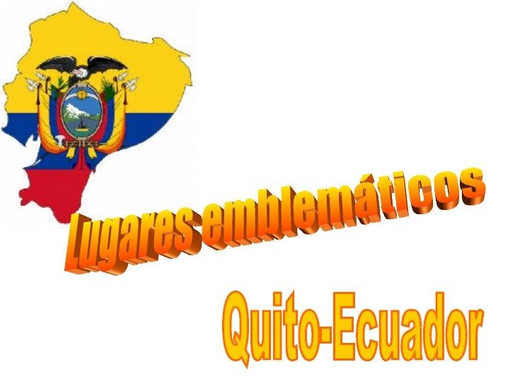 Lugares emblemáticos Quito-Ecuador