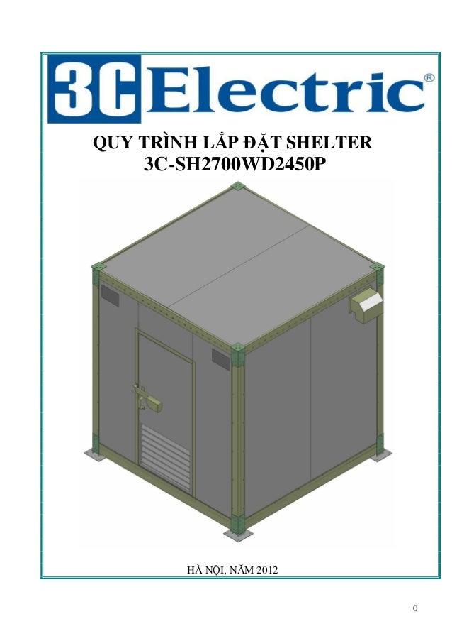 QUY TRÌNH L P Đ T SHELTER    3C-SH2700WD2450P        HÀ N I, NĂM 2012                            0