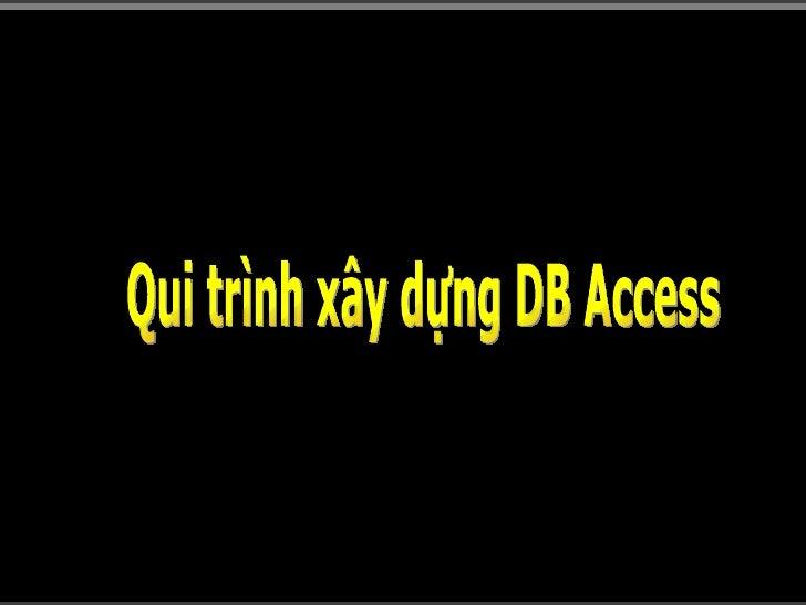 Qui trình xây dựng DB Access