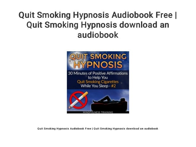Stop smoking self hypnosis (quit now session) youtube.