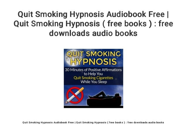 Quit smoking hypnosis download a free audio books   health and wellne….