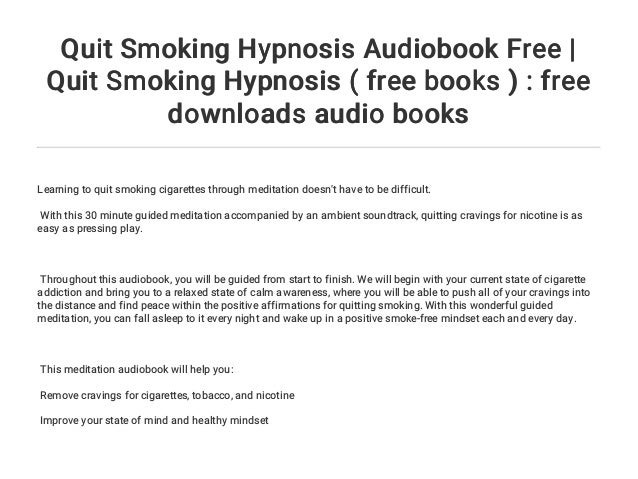 Hypnosis to stop smoking free hypnosis mp3 download.