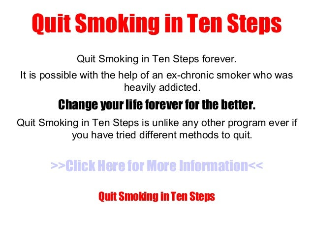 Quit Smoking in Ten Steps             Quit Smoking in Ten Steps forever.It is possible with the help of an ex-chronic smok...