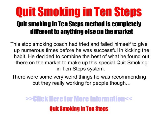 four steps to quit smoking States take more steps to quit smoking for behavioral health conditions data and statistics fast facts and fact sheets surveys national youth tobacco survey (nyts)  quitting smoking is hard and may require several attempts 4,5 people who stop smoking often start again because of withdrawal symptoms, stress, and weight gain 4,5,6.