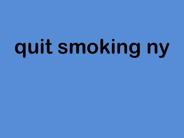 <ul><li>quit smoking ny </li></ul>