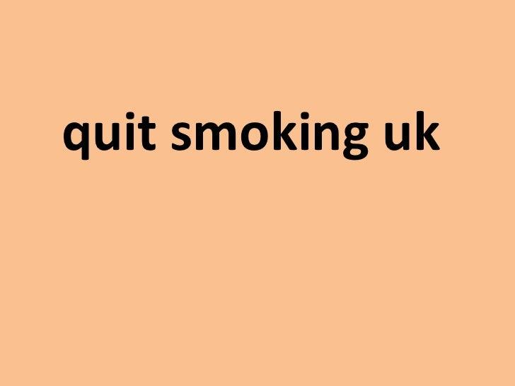 <ul><li>quit smoking uk   </li></ul>