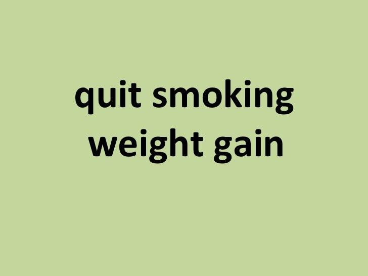 <ul><li>quit smoking weight gain   </li></ul>