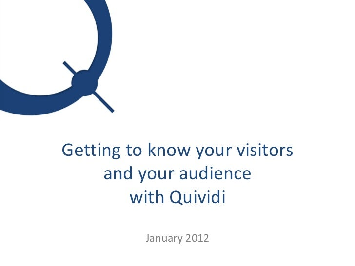 Getting to know your visitors and your audience with Quividi January 2012