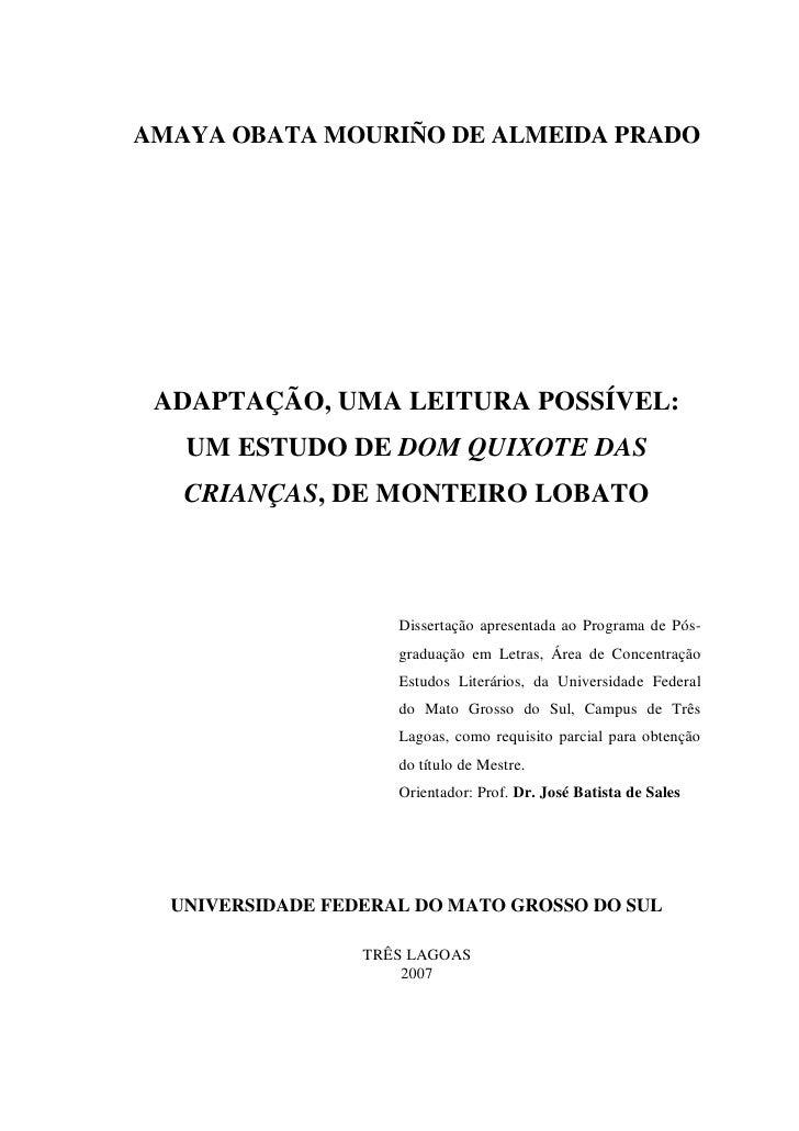 AMAYA OBATA MOURIÑO DE ALMEIDA PRADO      ADAPTAÇÃO, UMA LEITURA POSSÍVEL:    UM ESTUDO DE DOM QUIXOTE DAS    CRIANÇAS, DE...