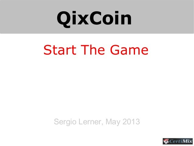 QixCoinSergio Lerner, May 2013Start The Game