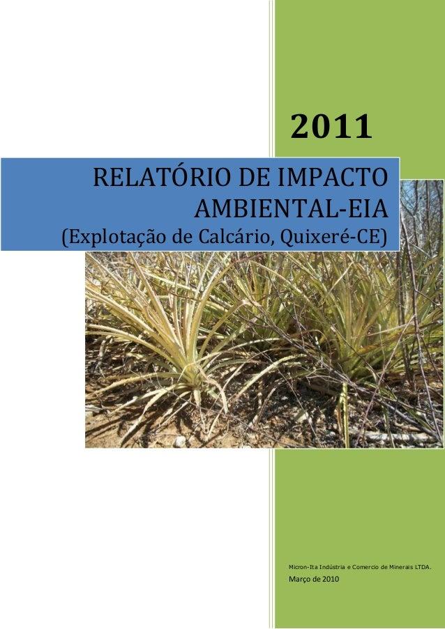 2011 Micron-Ita Indústria e Comercio de Minerais LTDA. Março de 2010 RELATÓRIO DE IMPACTO AMBIENTAL-EIA (Explotação de Cal...