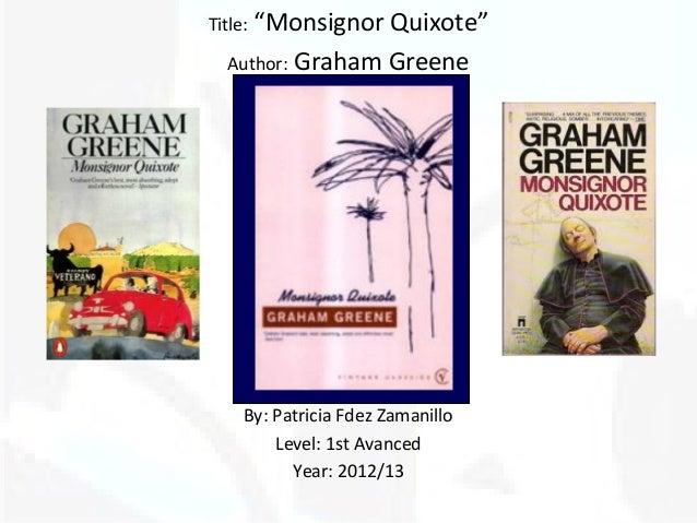 """Monsignor Quixote""Title:  Author: Graham Greene     By: Patricia Fdez Zamanillo         Level: 1st Avanced           Year..."
