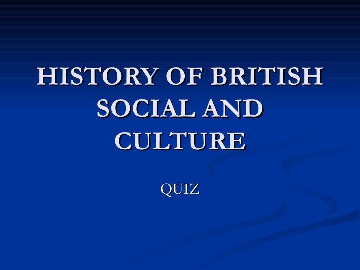 HISTORY OF BRITISH SOCIAL AND CULTURE QUIZ