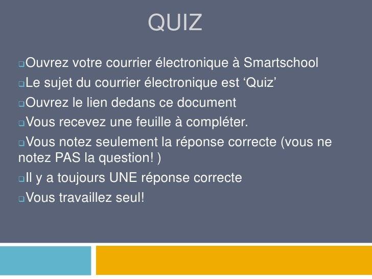 QUIZ<br /><ul><li>Ouvrezvotrecourrierélectronique à Smartschool