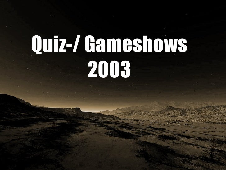 Quiz-/ Gameshows 2003