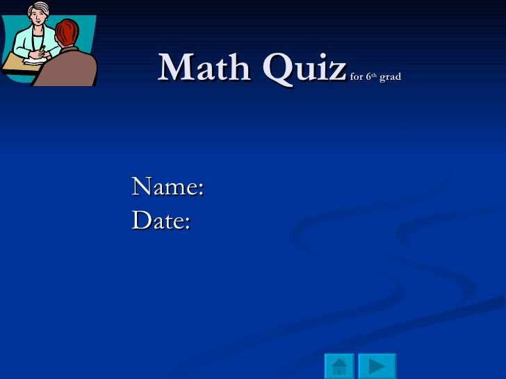 Math Quiz   for 6 th  grad   Name:  Date: