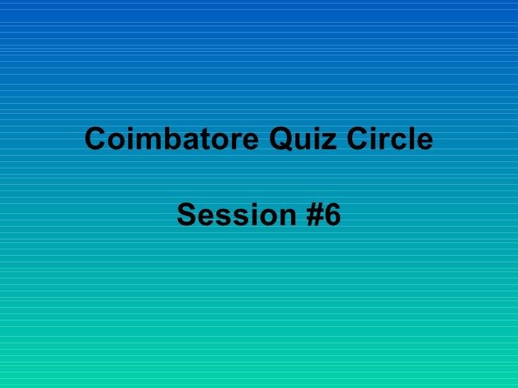 Coimbatore Quiz Circle Session #6