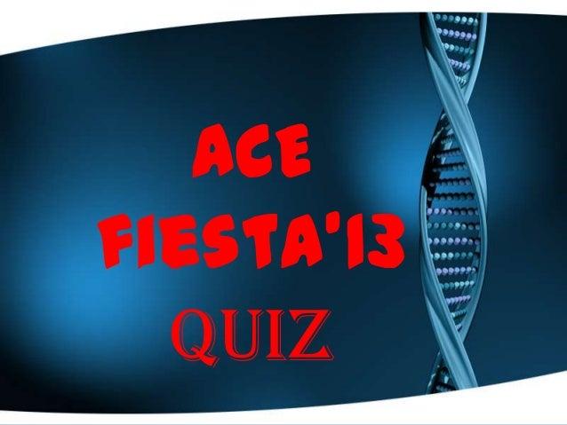 ACE fiesta'13 QUIZ