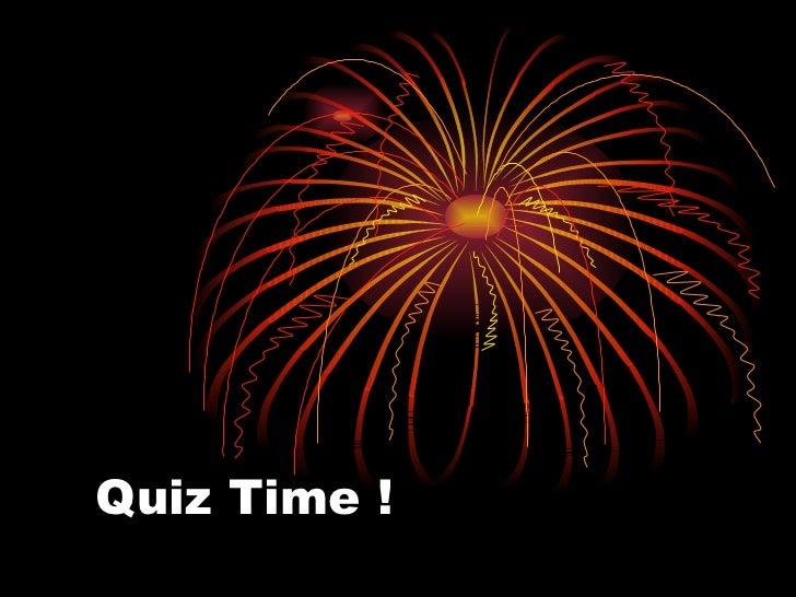 Quiz Time !