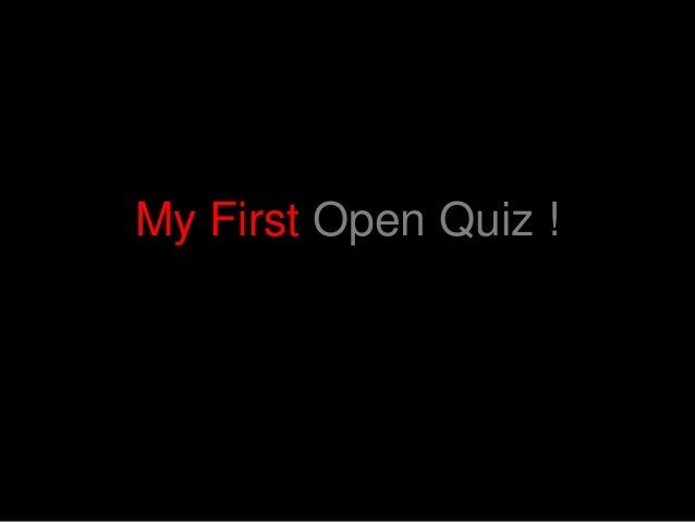 My First Open Quiz !