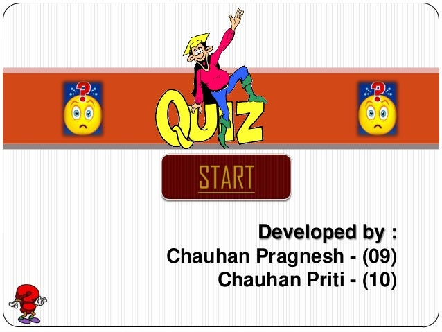 Developed by : Chauhan Pragnesh - (09) Chauhan Priti - (10)
