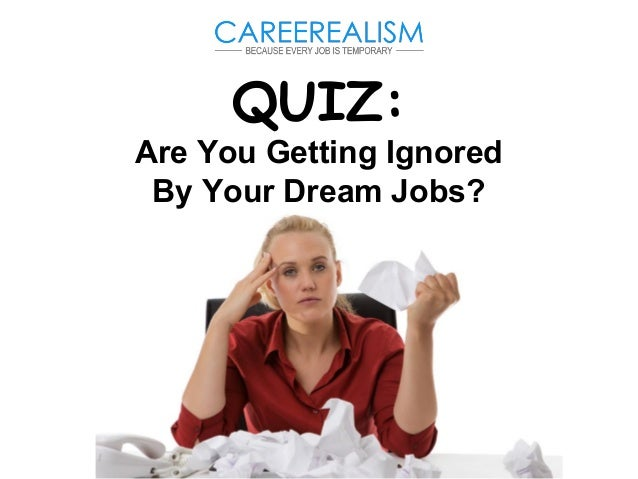 QUIZ: Are You Getting Ignored By Your Dream Jobs?
