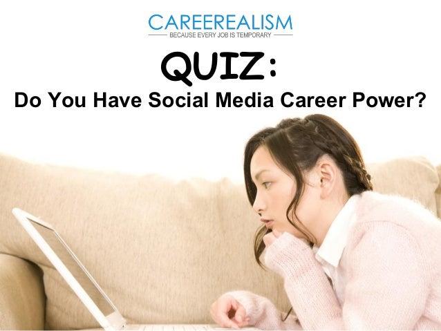 QUIZ:  Do You Have Social Media Career Power?