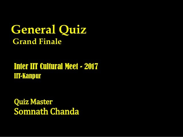 Inter IIT Cult Meet General Quiz Final