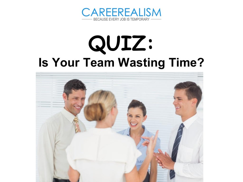 QUIZ: Is Your Team Wasting Time?
