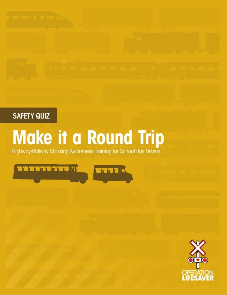 SAFETY QUIZMake it a Round TripHighway-Railway Crossing Awareness Training for School Bus Drivers