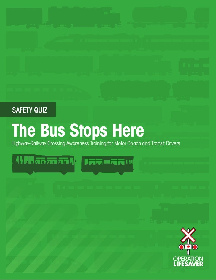 SAFETY QUIZThe Bus Stops HereHighway-Railway Crossing Awareness Training for Motor Coach and Transit Drivers