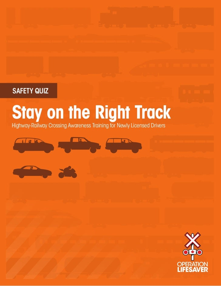 SAFETY QUIZStay on the Right TrackHighway-Railway Crossing Awareness Training for Newly Licensed Drivers