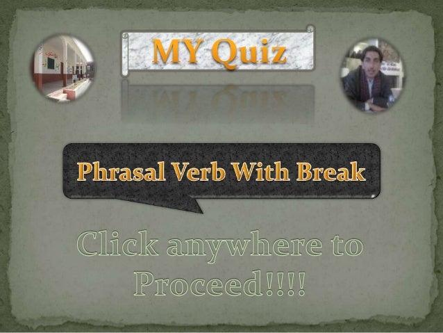 Quiz phrasal verbs with break