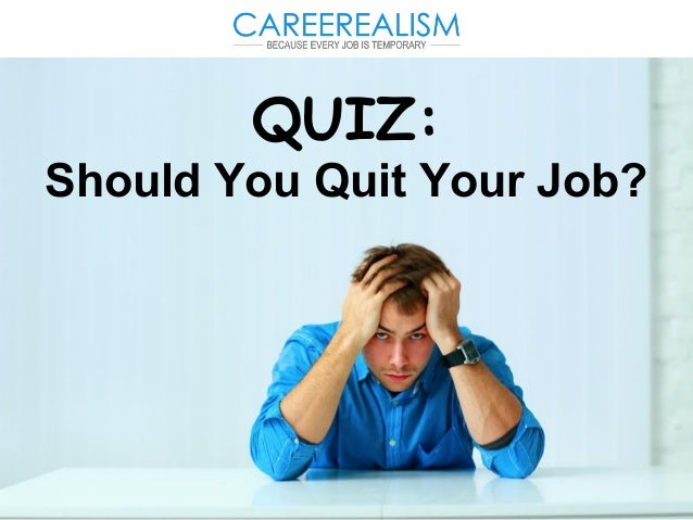 QUIZ: Should You Quit Your Job?