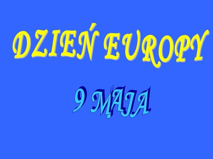 DZIEŃ EUROPY 9 MAJA